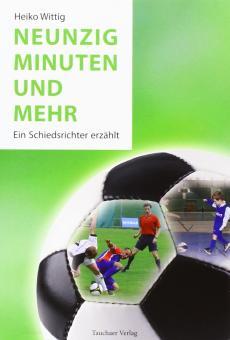 """Heiko Wittig  """"Neunzig Minuten und mehr"""""""