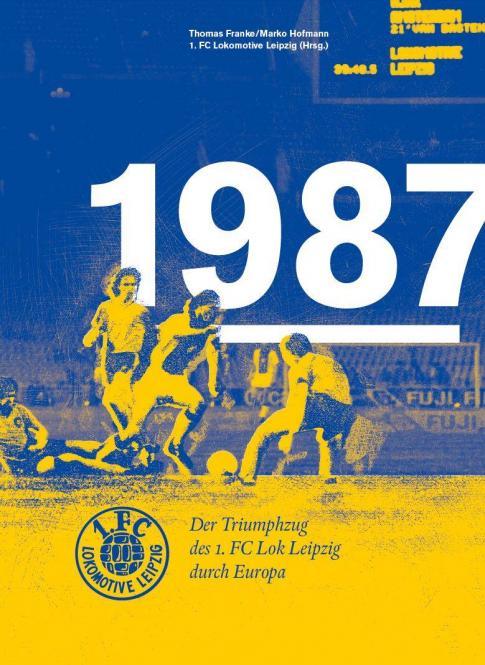 "Neuauflage ""1987 – Der Triumphzug des 1. FC Lok Leipzig durch Europa"""