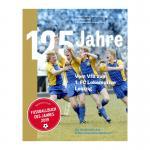 """""""125 Jahre. Vom VfB zum 1. FC Lokomotive Leipzig. Die Geschichte des Ersten Deutschen Meisters"""""""