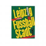"""Buch """"Leipzig - die Fußballstadt"""""""